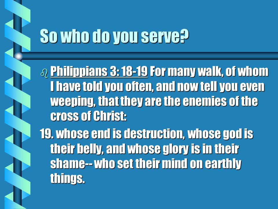 So who do you serve