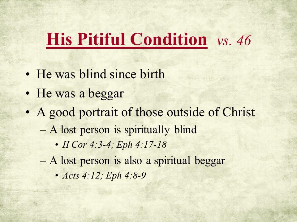 His Pitiful Condition vs. 46