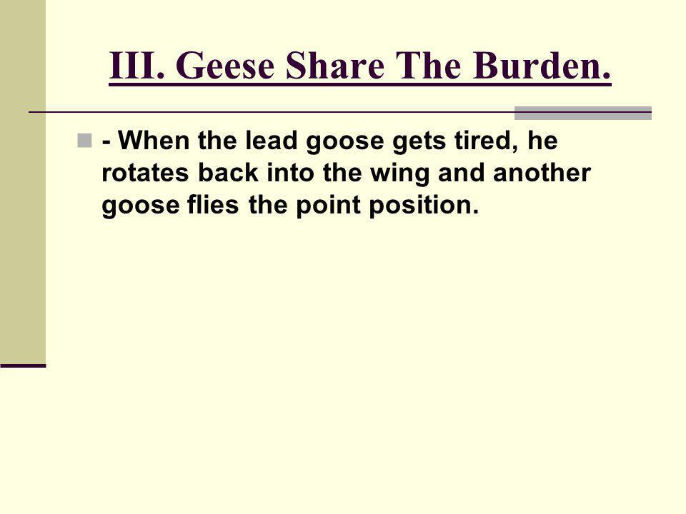 III. Geese Share The Burden.