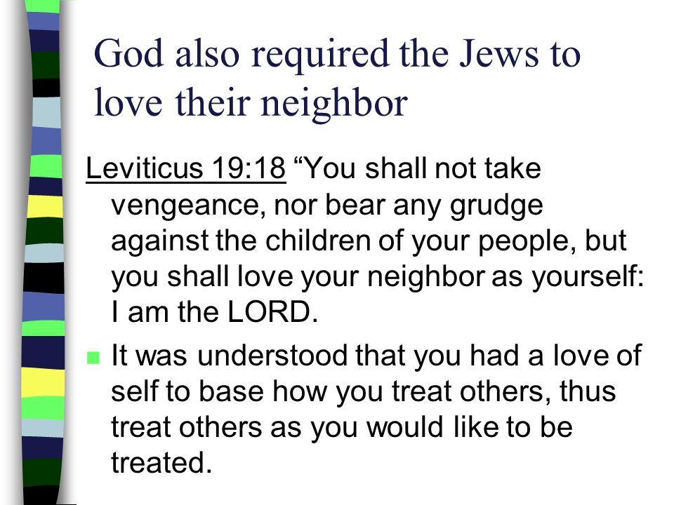 God also required the Jews to love their neighbor