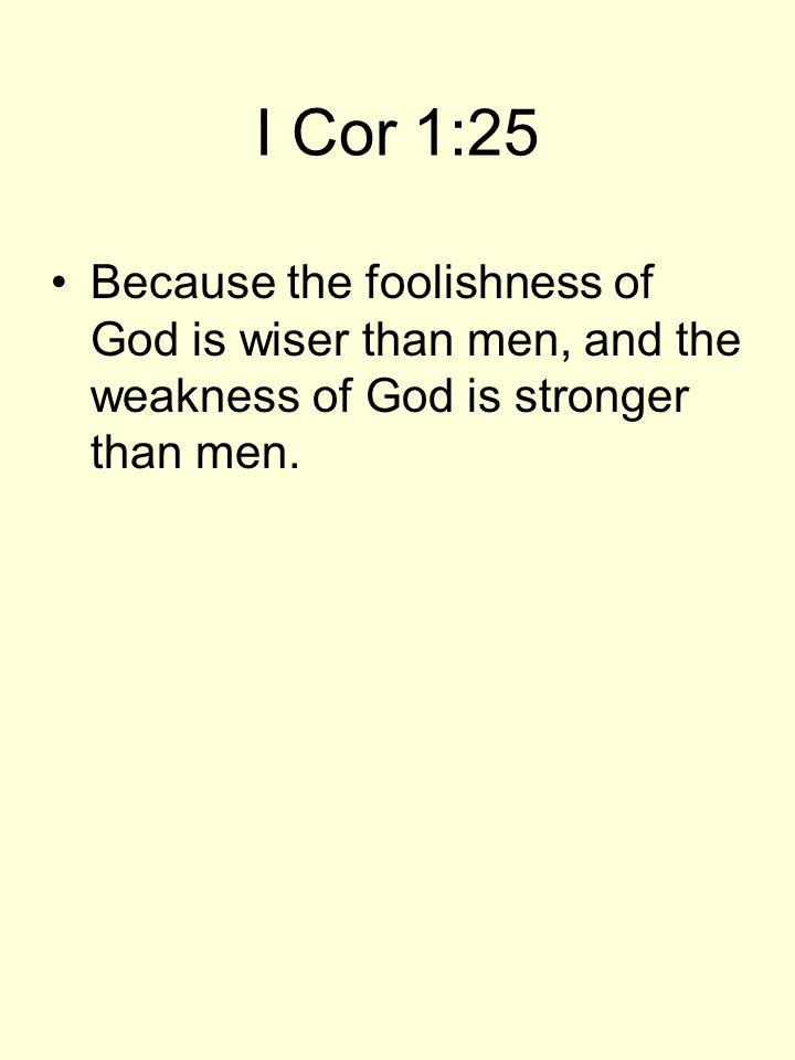 I Cor 1:25