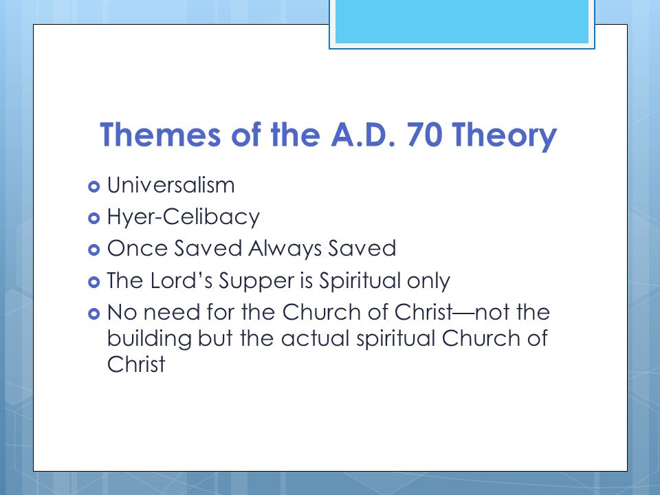 Themes of the A.D. 70 Theory Universalism Hyer-Celibacy