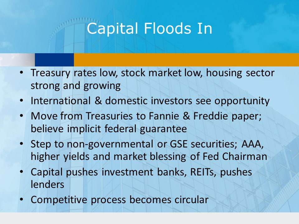 Capital Floods In Treasury rates low, stock market low, housing sector strong and growing. International & domestic investors see opportunity.