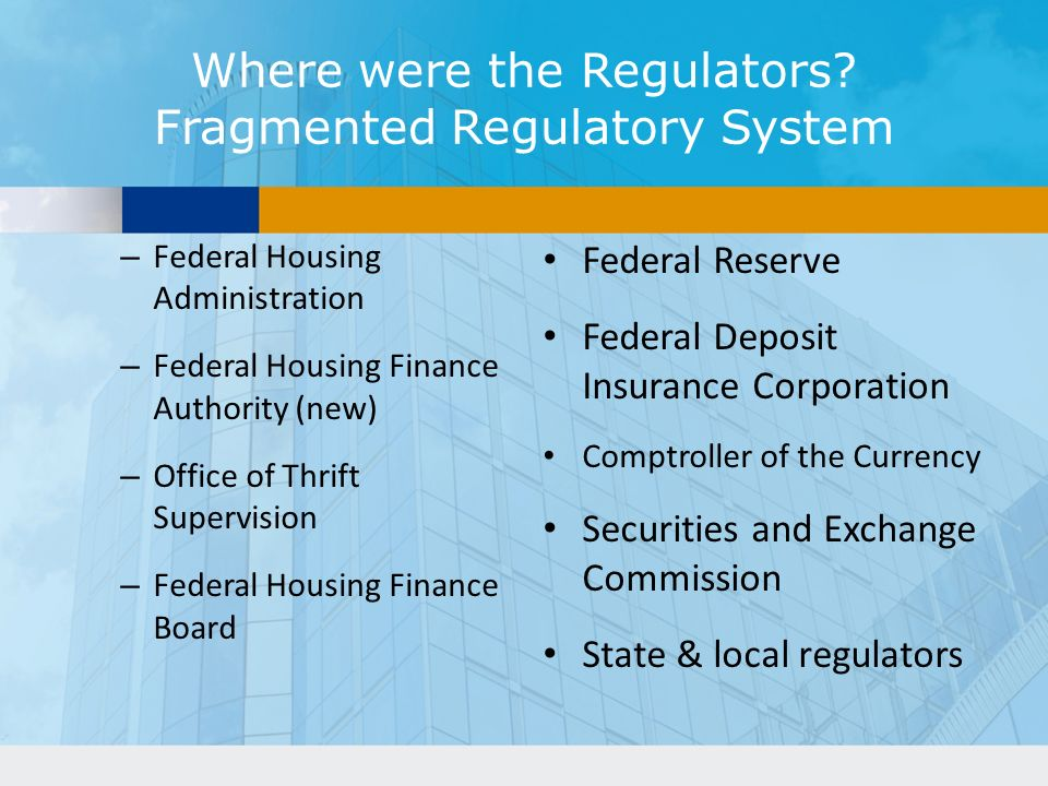 Where were the Regulators Fragmented Regulatory System