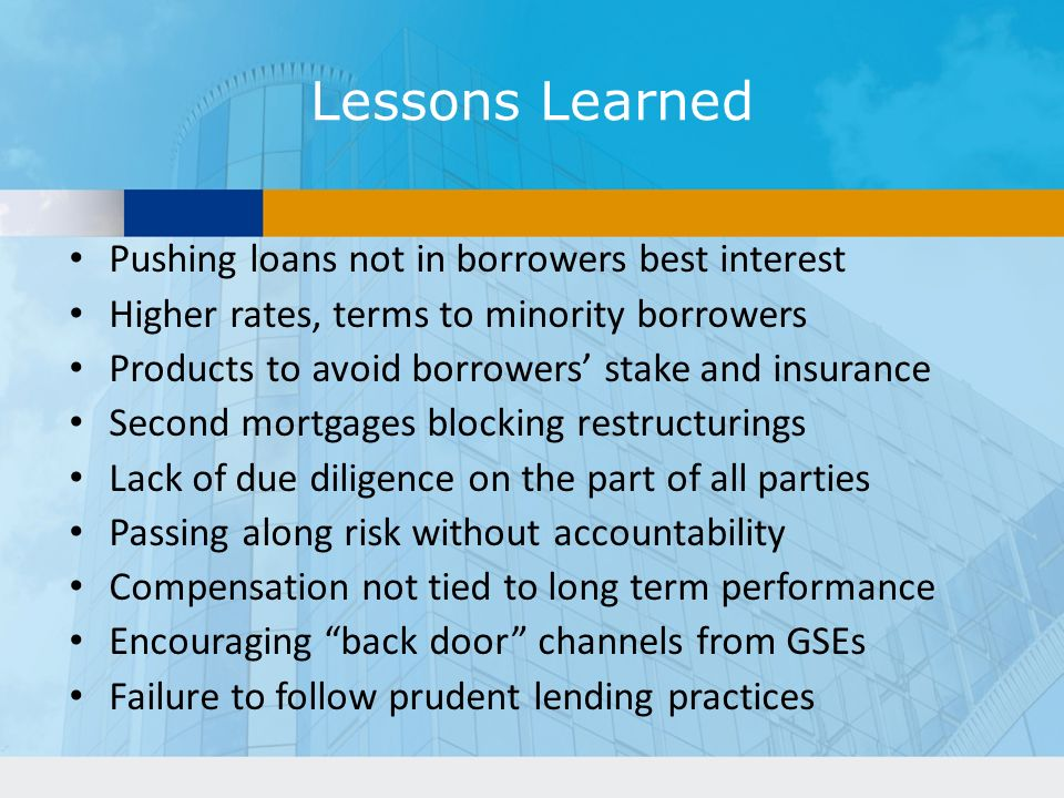 Lessons Learned Pushing loans not in borrowers best interest