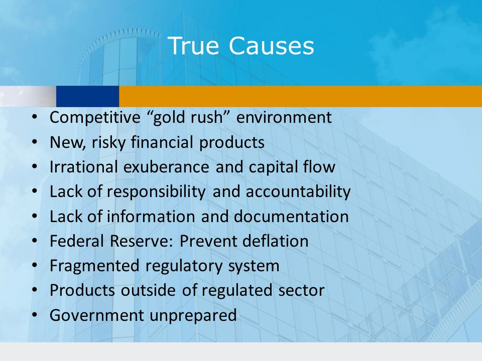 True Causes Competitive gold rush environment