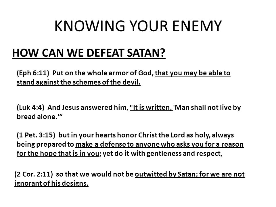 KNOWING YOUR ENEMY HOW CAN WE DEFEAT SATAN