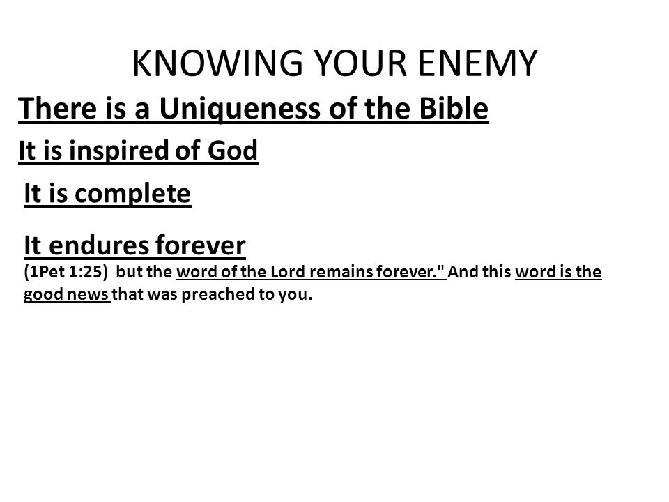 KNOWING YOUR ENEMY There is a Uniqueness of the Bible