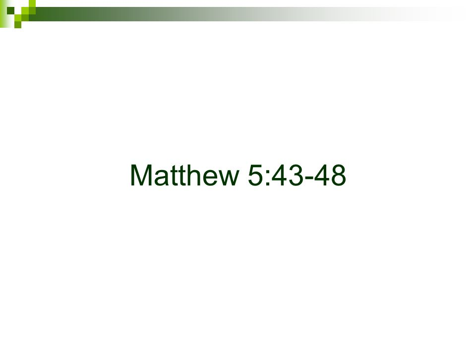 Matthew 5:43-48