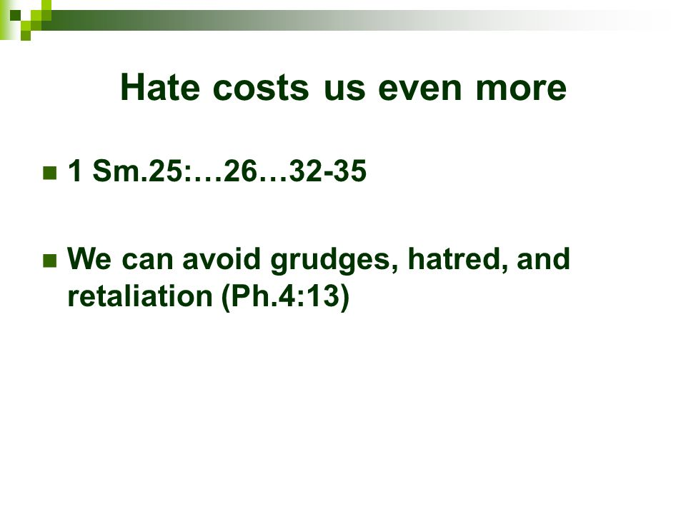 Hate costs us even more 1 Sm.25:…26…32-35