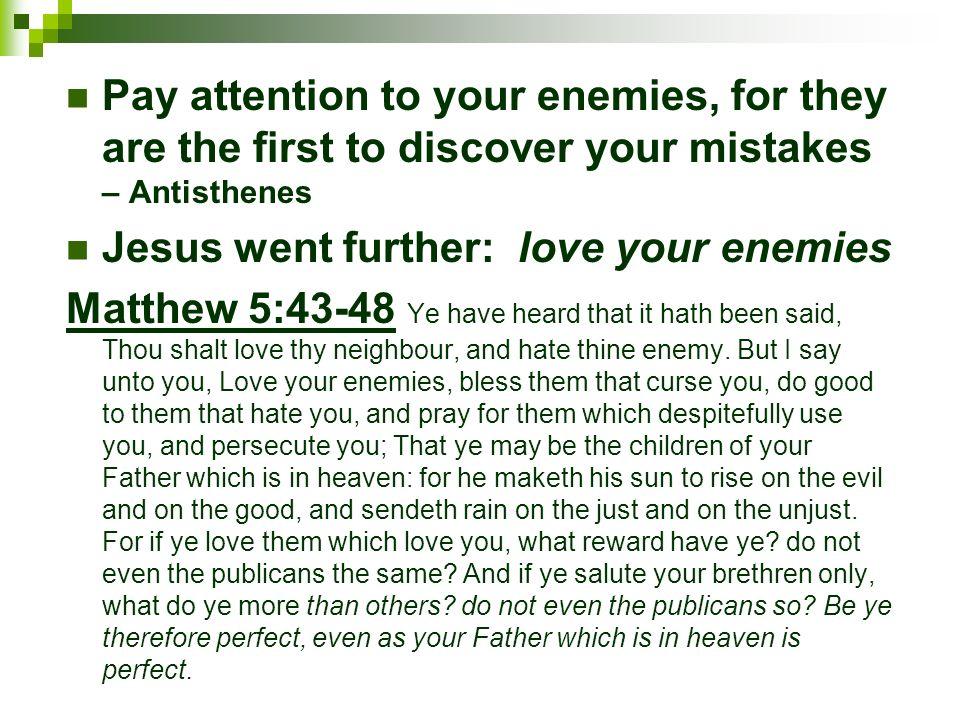 Jesus went further: love your enemies