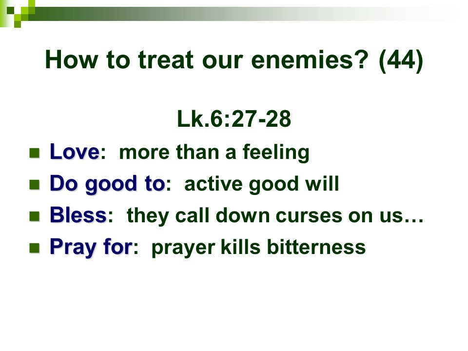 How to treat our enemies (44)