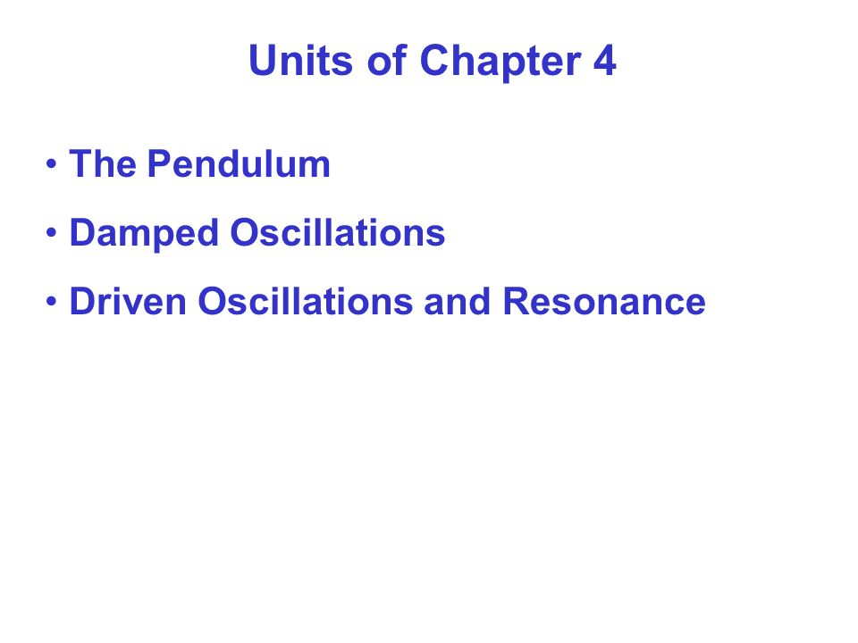 Units of Chapter 4 The Pendulum Damped Oscillations