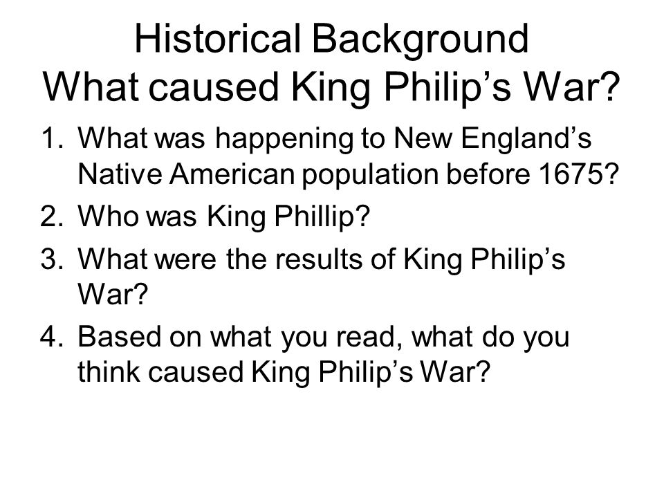 Historical Background What caused King Philip's War