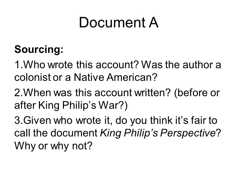 Document A Sourcing: Who wrote this account Was the author a colonist or a Native American
