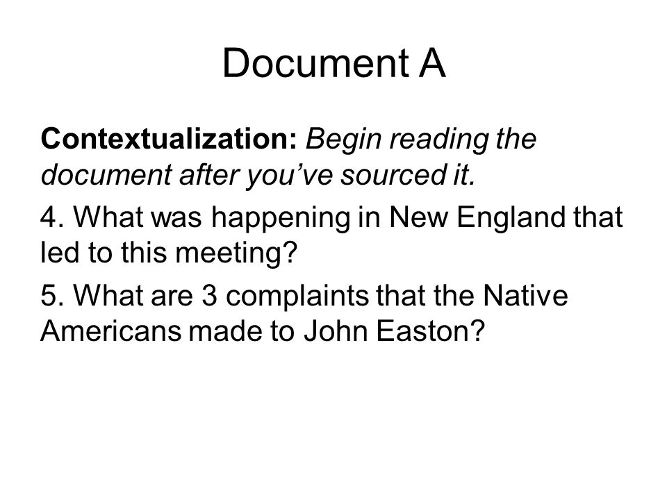 Document A Contextualization: Begin reading the document after you've sourced it. 4. What was happening in New England that led to this meeting