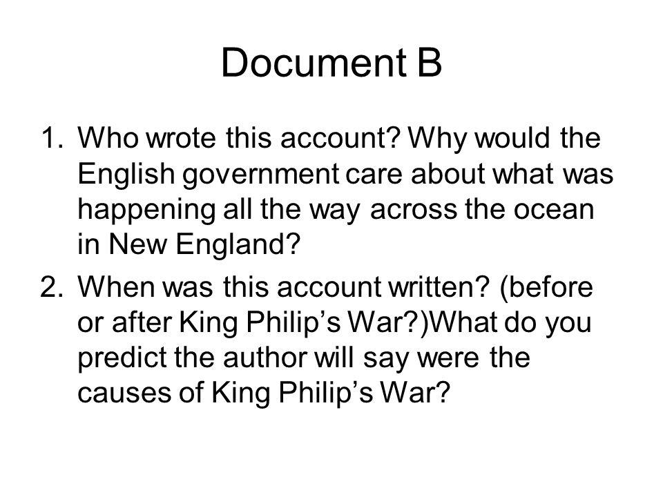 Document B Who wrote this account Why would the English government care about what was happening all the way across the ocean in New England