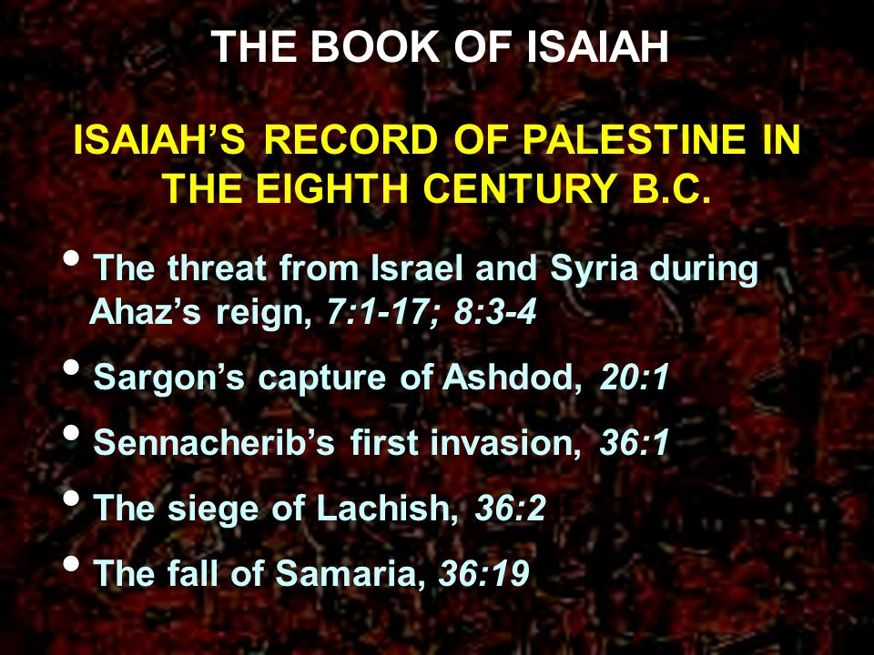 ISAIAH'S RECORD OF PALESTINE IN THE EIGHTH CENTURY B.C.