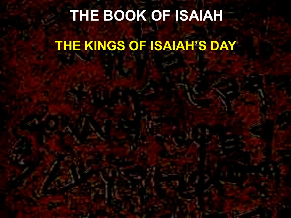 THE KINGS OF ISAIAH'S DAY