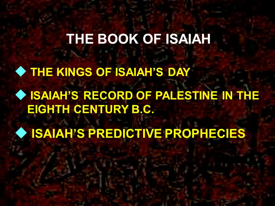 THE BOOK OF ISAIAH ISAIAH'S PREDICTIVE PROPHECIES
