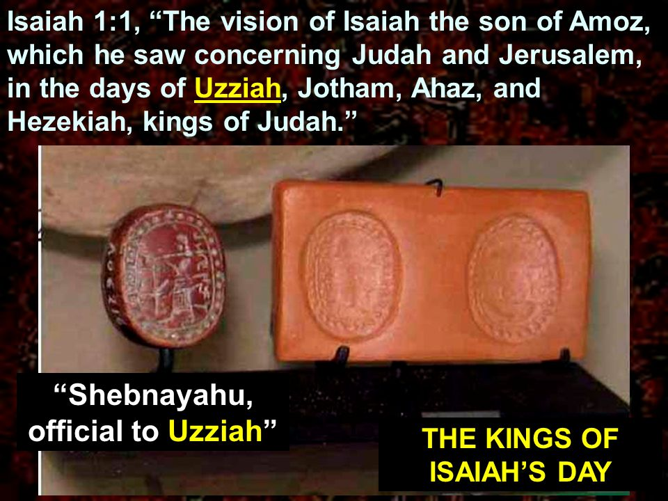 Shebnayahu, official to Uzziah THE KINGS OF ISAIAH'S DAY