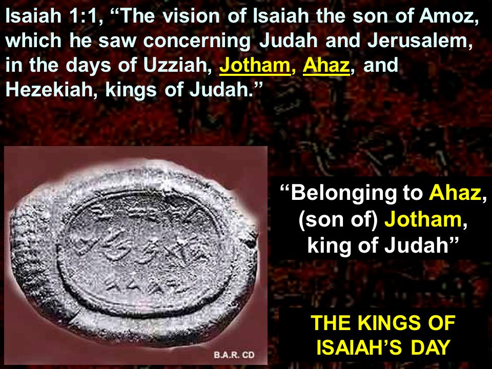 Belonging to Ahaz, (son of) Jotham, king of Judah