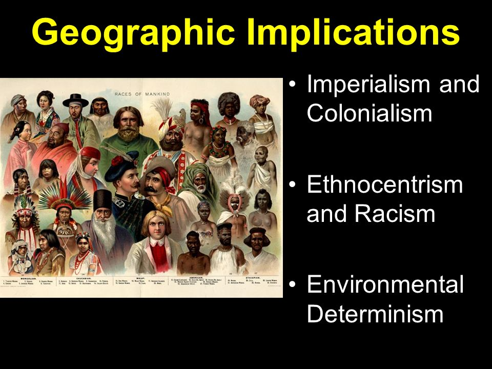 ethnocentrism and colonialism Gender, colonialism and postcolonialism  - compare and contrast the casual ethnocentrism of late eighteenth century scientific empiricism (cook/forster .
