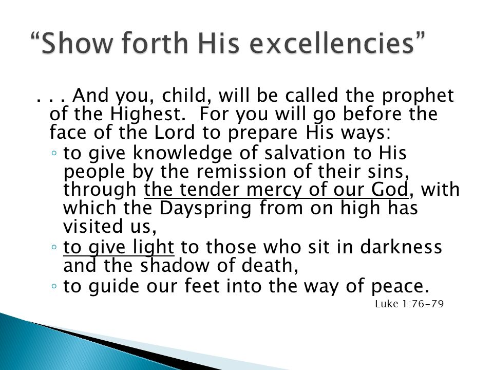 Show forth His excellencies
