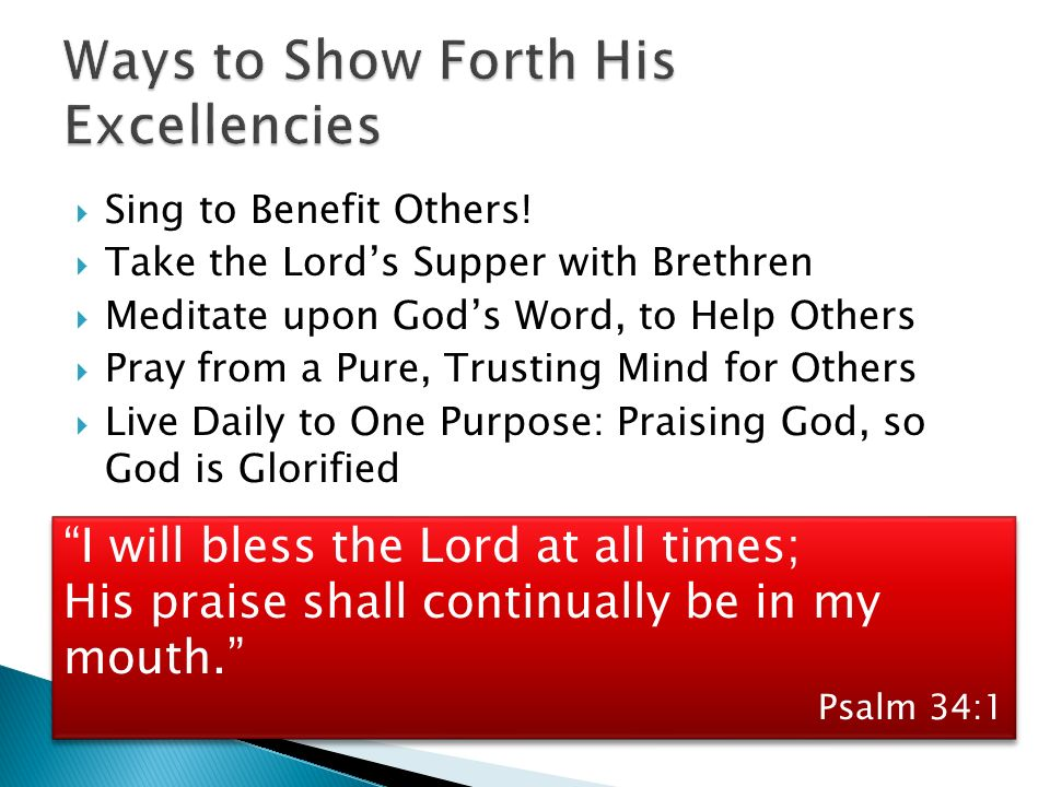 Ways to Show Forth His Excellencies