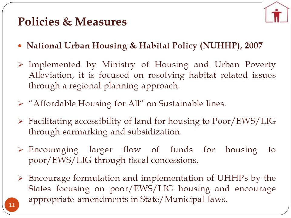 Policies & Measures National Urban Housing & Habitat Policy (NUHHP), 2007.