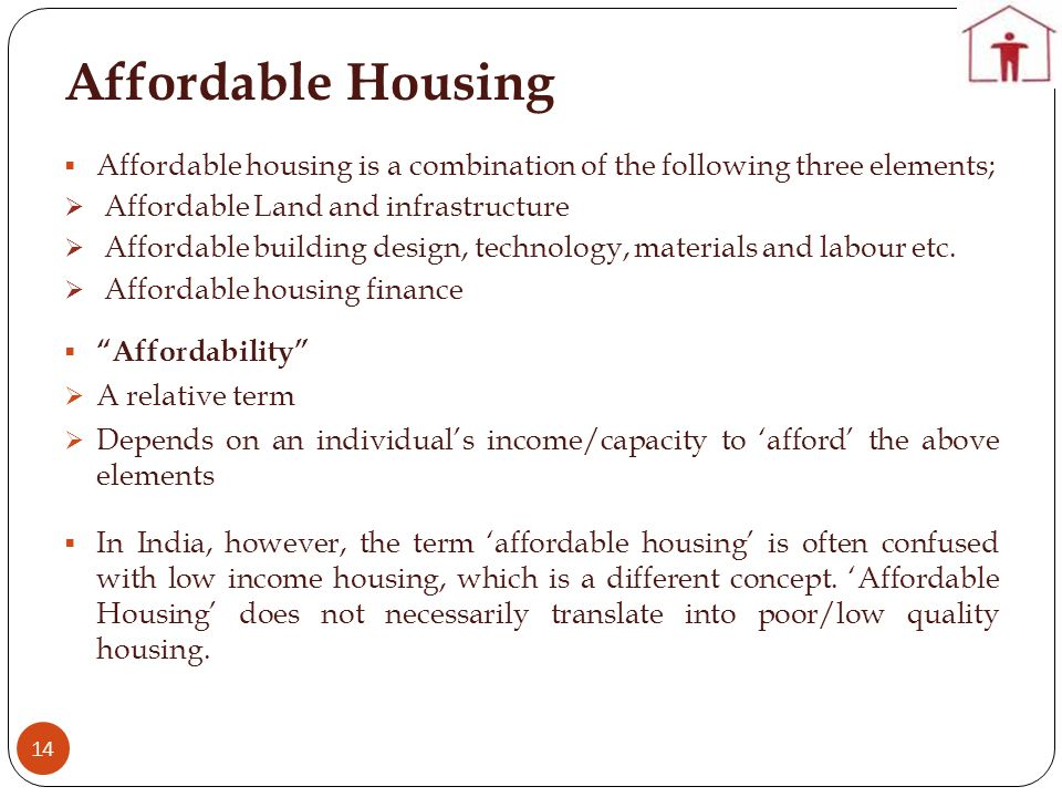 Affordable Housing Affordable housing is a combination of the following three elements; Affordable Land and infrastructure.