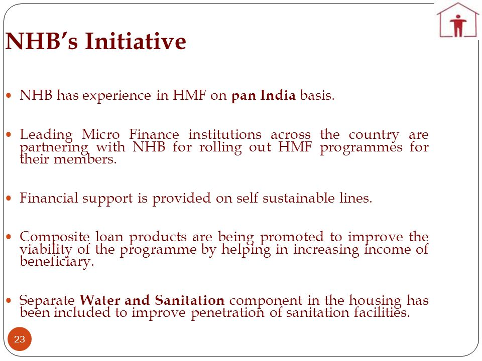 NHB's Initiative NHB has experience in HMF on pan India basis.