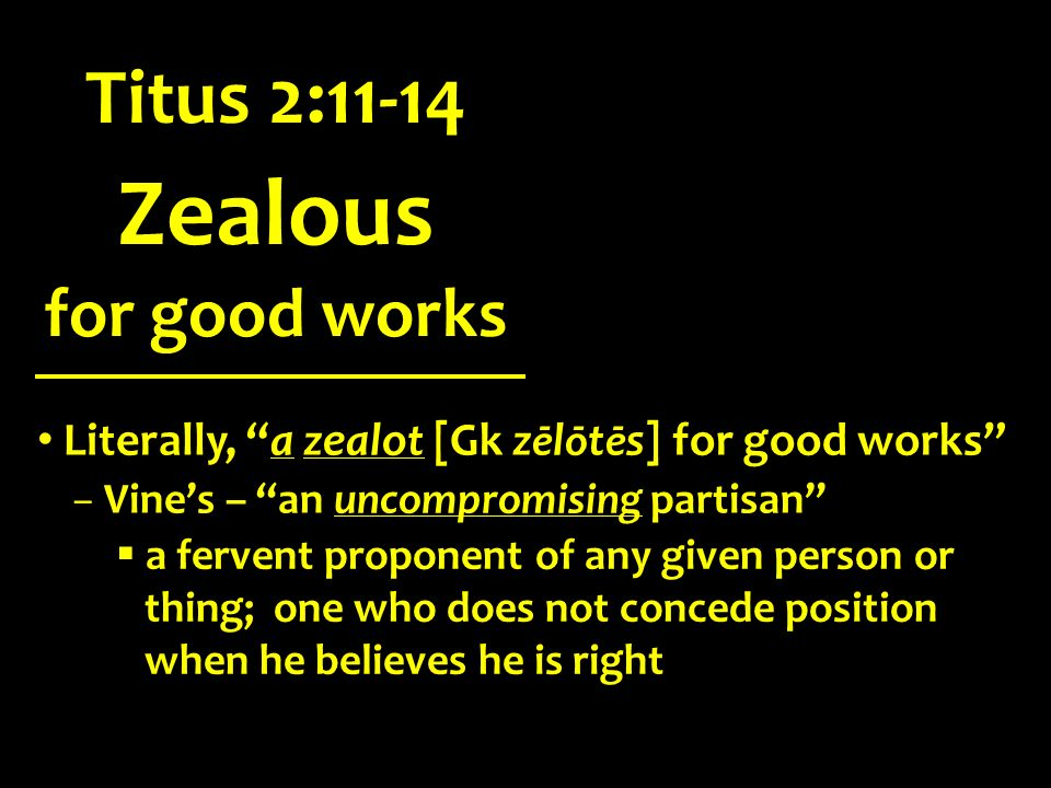 Zealous Titus 2:11-14 for good works