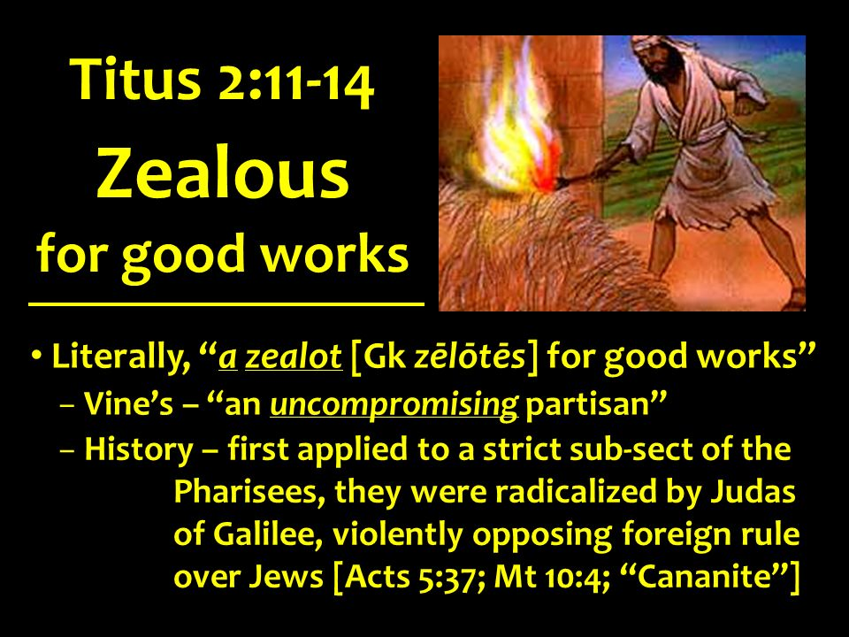 Zealous Titus 2:11-14 for good works