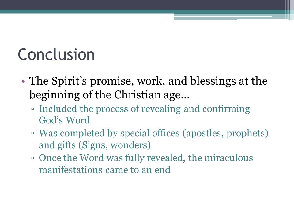 Conclusion The Spirit's promise, work, and blessings at the beginning of the Christian age…