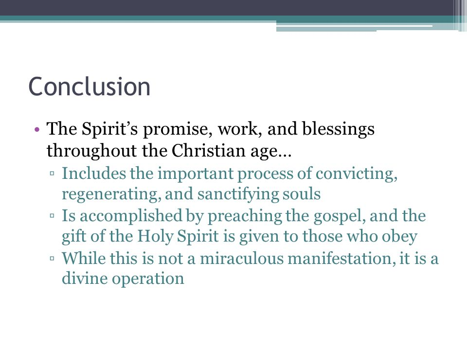 Conclusion The Spirit's promise, work, and blessings throughout the Christian age…