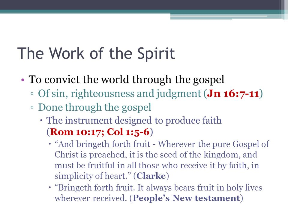 The Work of the Spirit To convict the world through the gospel