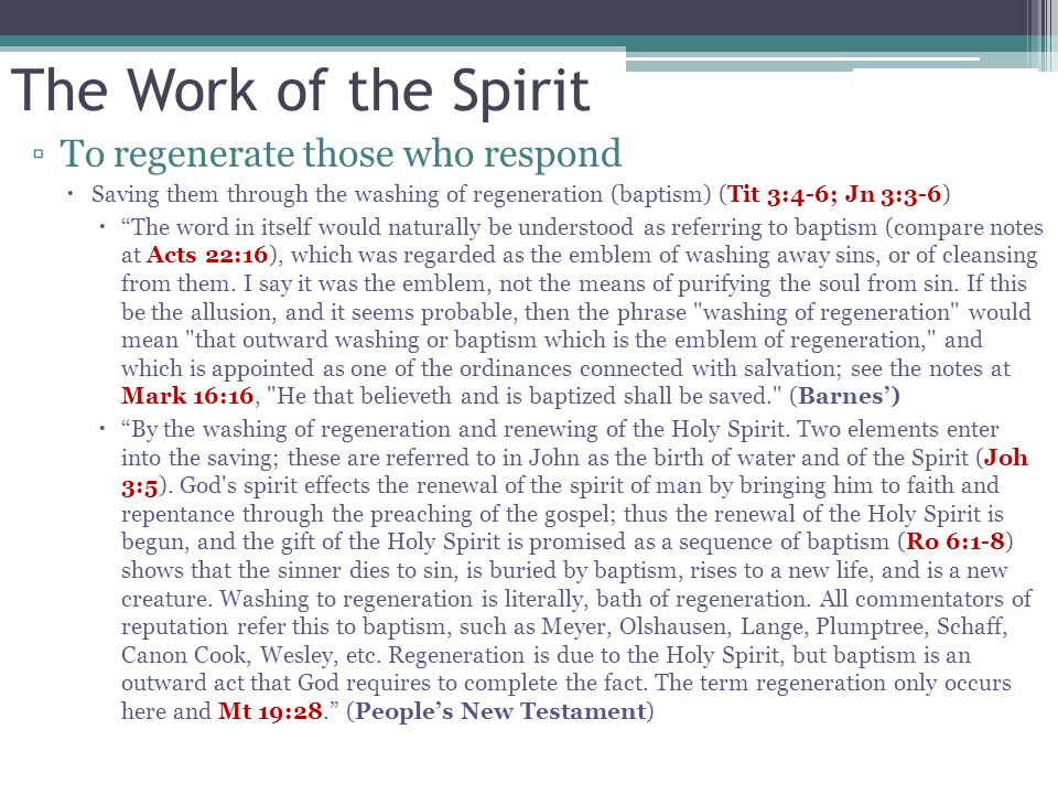 The Work of the Spirit To regenerate those who respond