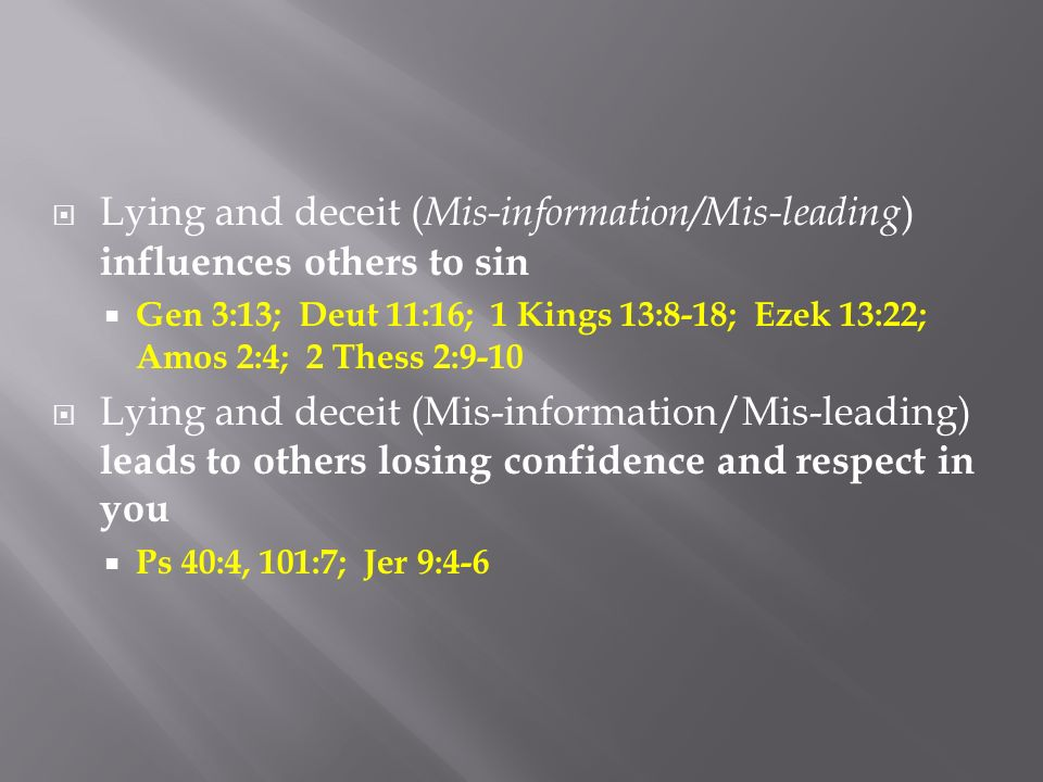 Lying and deceit (Mis-information/Mis-leading) influences others to sin