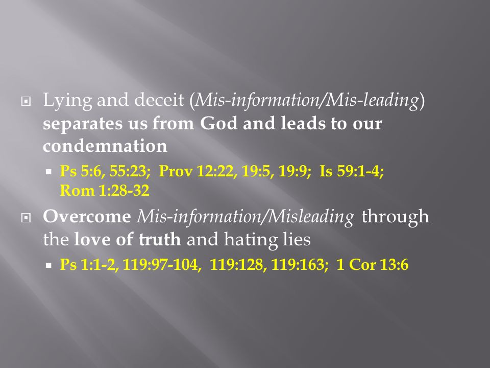 Lying and deceit (Mis-information/Mis-leading) separates us from God and leads to our condemnation