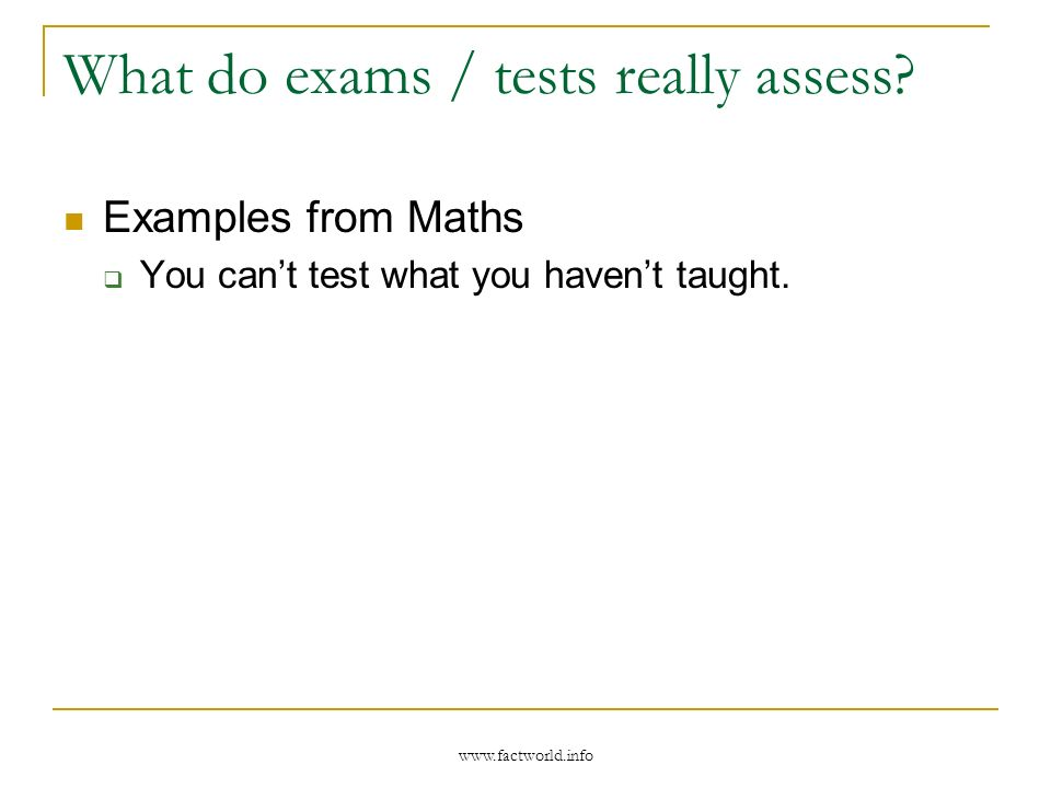 What do exams / tests really assess