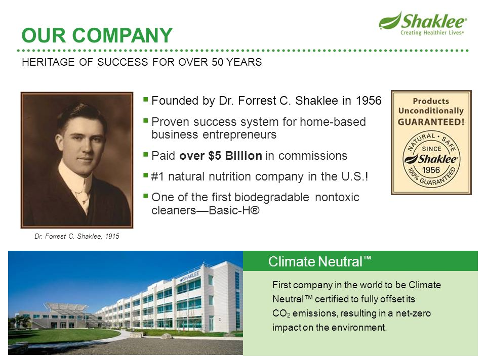 OUR COMPANY Climate Neutral™ Founded by Dr. Forrest C. Shaklee in 1956