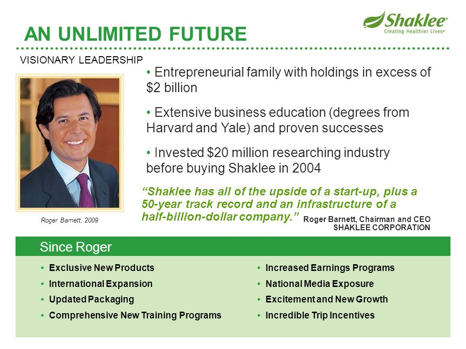 AN UNLIMITED FUTURE VISIONARY LEADERSHIP. • Entrepreneurial family with holdings in excess of $2 billion.