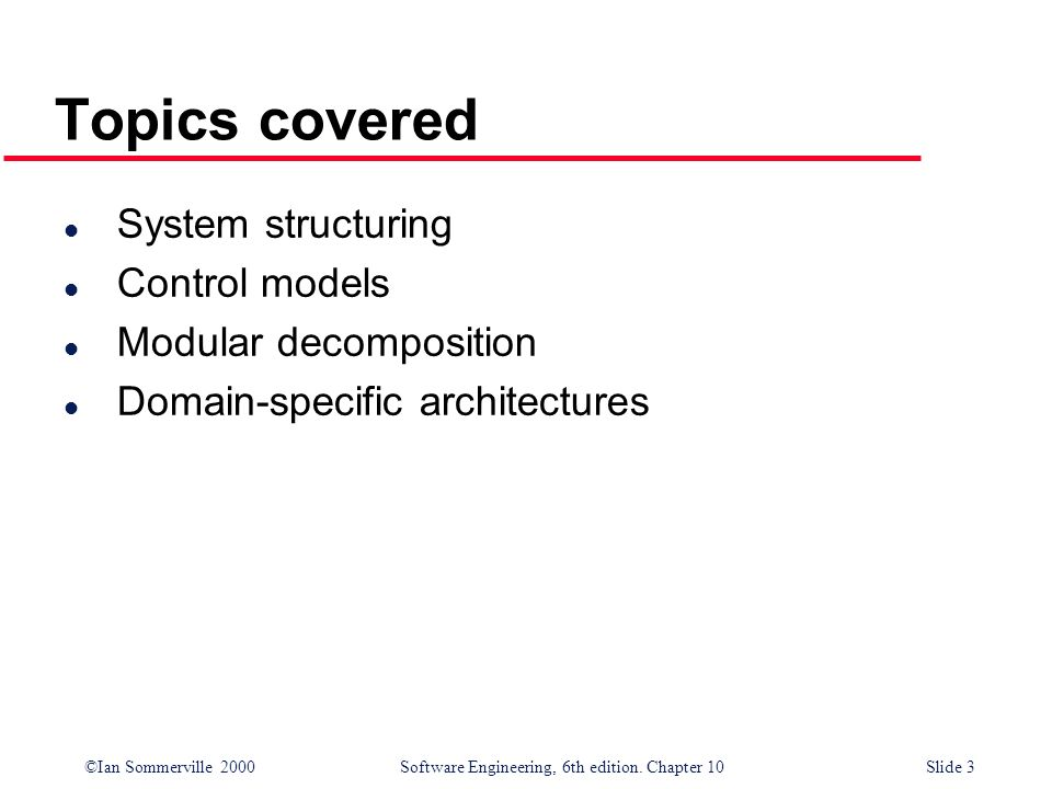 Topics covered System structuring Control models Modular decomposition