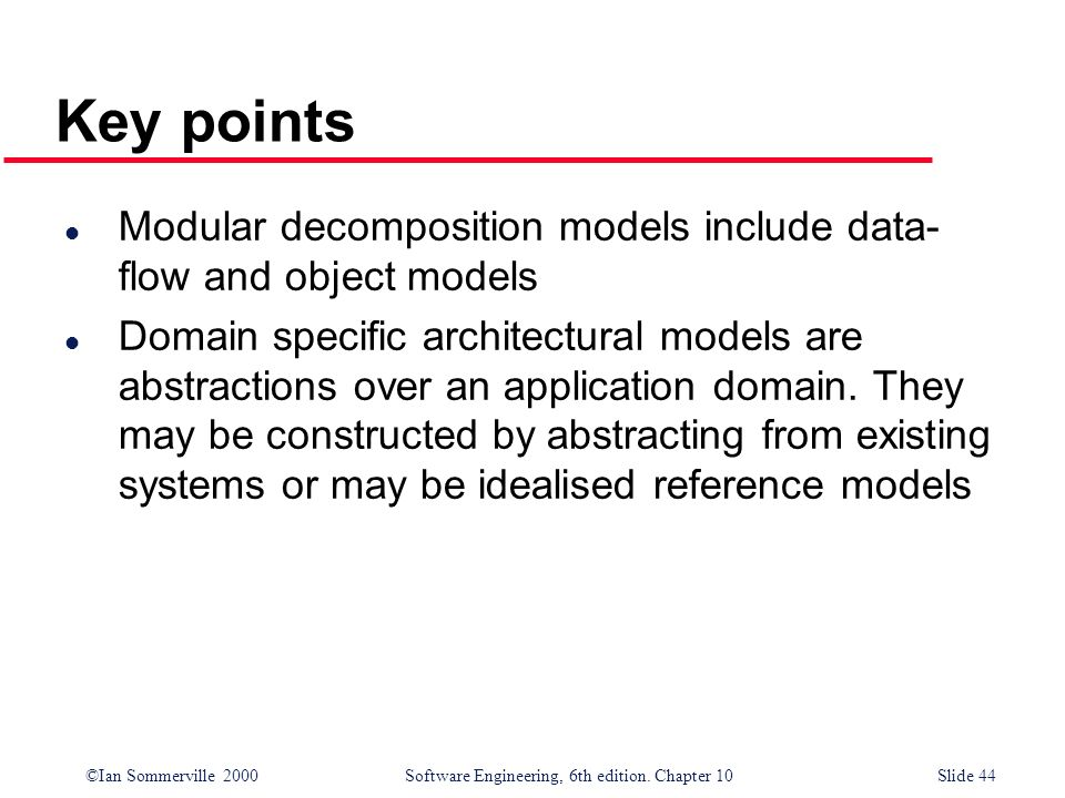 Key points Modular decomposition models include data-flow and object models.