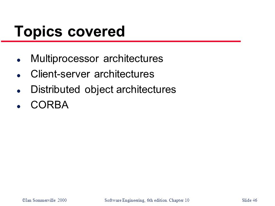 Topics covered Multiprocessor architectures
