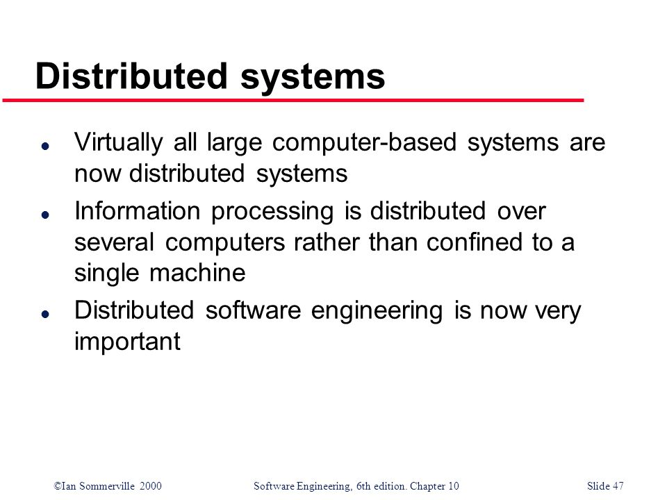 Distributed systems Virtually all large computer-based systems are now distributed systems.