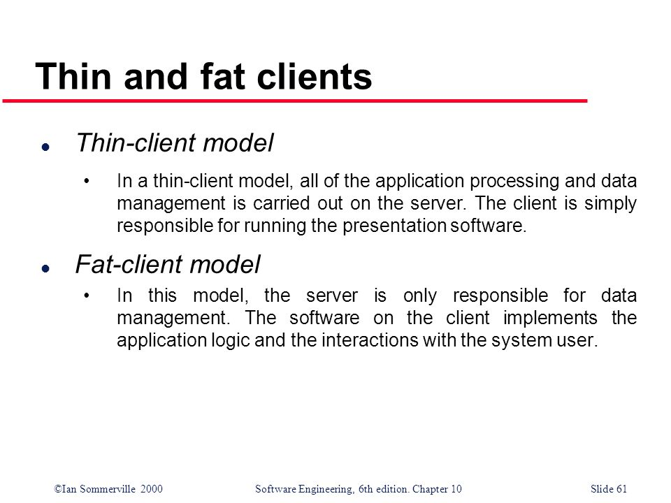 Thin and fat clients Thin-client model Fat-client model