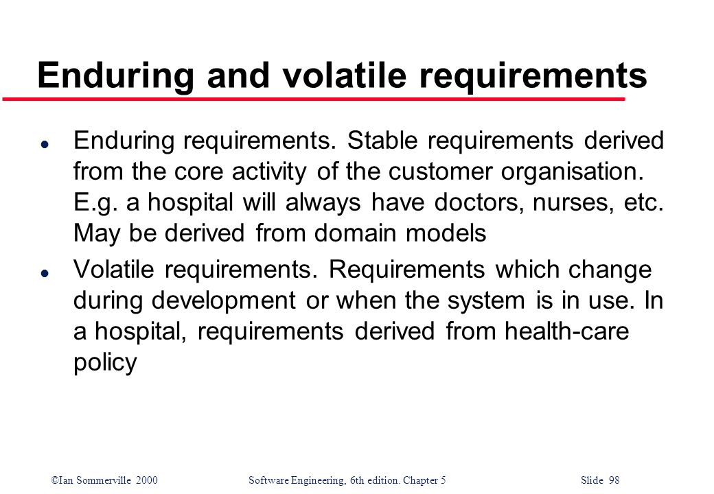 Enduring and volatile requirements
