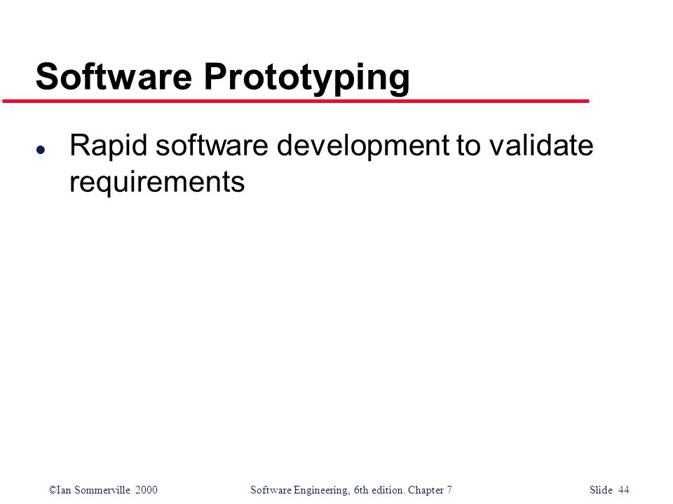 Software Prototyping Rapid software development to validate requirements